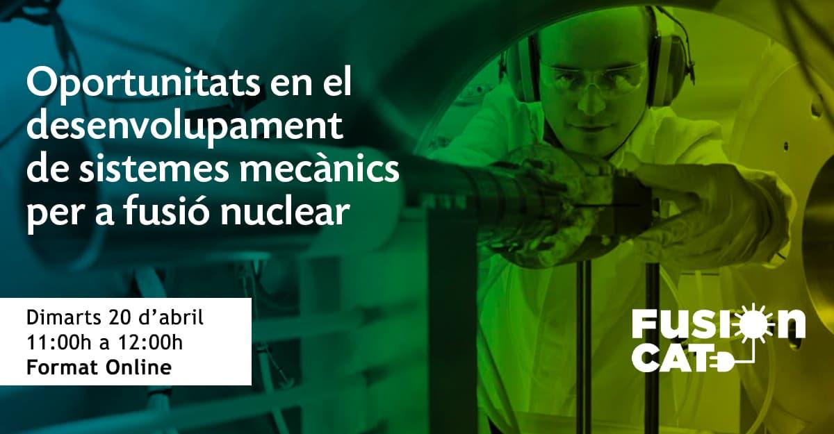 WEBINAR: Oportunitats en el desenvolupament de sistemes mecànics per a fusió nuclear